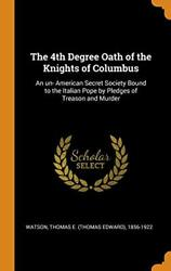 The 4th Degree Oath Of The Knights Of Columbus, Watson Hardcover-,