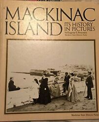 Mackinac Island Its History In Pictures By Petersen E. Book The Fast Free