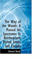 The Way Of The Woods A Manual For Sportsmen In, Breck-,