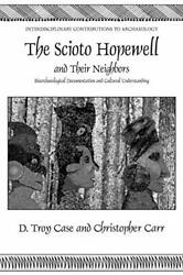 The Scioto Hopewell And Their Neighbors, Case, Carr, Johnson, Goldst-,
