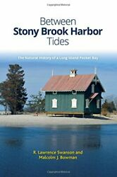 Between Stony Brook Harbor Tides The Natural H, Swanson, Bowman Hardcover.+