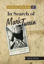 Traveling With Bears In Search Of Mark Twain By Jack Dold English Hardcover B