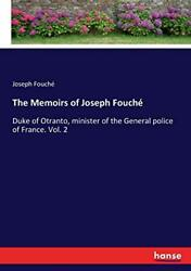 The Memoirs Of Joseph Fouch, Fouche, Joseph 9783337424015 Fast Free Shipping,,
