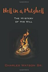 Hell In A Nutshell By Watson, Charles, New 9781498290036 Fast Free Shipping,,