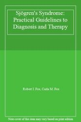 Sjogrenand039s Syndrome Practical Guidelines To Diagnosis And Therapy Fox I.