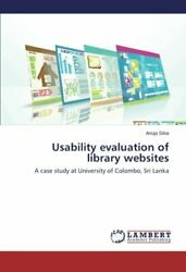 Usability Evaluation Of Library Websites Anuja 9783659439469 Free Shipping