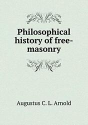Philosophical History Of Free-masonry, Arnold, L. 9785518862593 Free Shipping,,