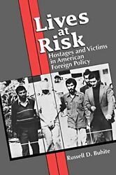 Lives At Risk Hostages And Victims In American Foreign Policy, Buhite, D.,,