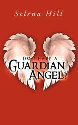 Do I Have A Guardian Angel Hill Selena 9781452506302 Fast Free Shipping