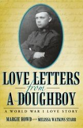 Love Letters From A Doughboy A World War I Love Story By Howd, Margie New,,