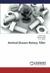 Animal Drawn Rotary Tiller By Sandip New 9783659551345 Fast Free Shipping,,