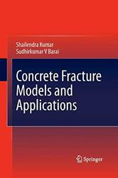 Concrete Fracture Models And Applications Kumar Shailendra 9783642423048