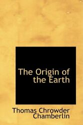 The Origin Of The Earth By Chamberlin New 9780554733180 Fast Free Shipping-