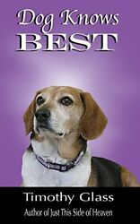 Dog Knows Best By Glass Timothy New 9780998412160 Fast Free Shipping