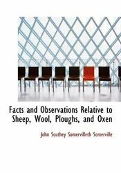 Facts And Observations Relative To Sheep Wool Ploughs And Oxen Somerville-
