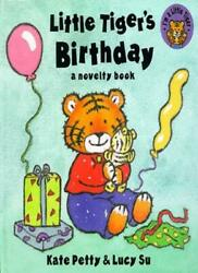 Little Tiger's Birthday By Kate Petty, Lucy Su