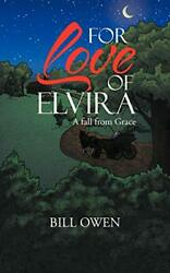 For Love Of Elvira A Fall From Grace