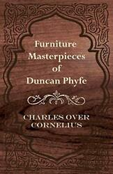 Furniture Masterpieces Of Duncan Phyfe Cornelius 9781446083697 Free Shipping-