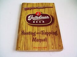 Vintage 1947 Gettelman Milwaukee Beer Hunting And Trapping Manual, 112 Pages