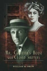 Mr. Griffith's House With Closed Shutters The , Drew-,