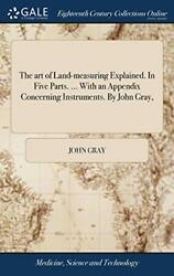 The Art Of Land-measuring Explained. In Five Pa, Gray-,