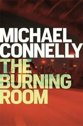 The Burning Room Harry Bosch Series By Connelly Michael Book The Fast Free
