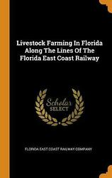 Livestock Farming In Florida Along The Lines Of The Florida East Coast Railway H