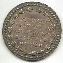 Fernando Vii 8 Reales 1808 Currency / Medal Proclamation Mexico @ Without