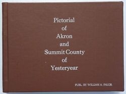 Pictorial Of Akron And Summit County Of Yesteryear 30 Years Pictorial Calendars