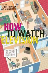 How To Watch Television, Second Edition By Ethan Mittell Jason Thompson Englis
