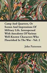 Camp And Quarters Or Scenes And Impressions Of Military Life. Interspersed With