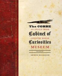 The Cobbe Cabinet Of Curiosities An Anglo-iris Macgregor..