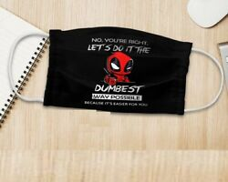 Deadpool Baby Quote Let's Do It Face Mask $14.99