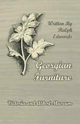 Georgian Furniture - Victoria And Albert Museum By Ralph Edwards English Paper