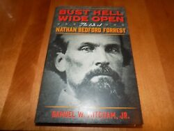 Bust Hell Wide Open Life Of Nathan Bedford Forrest Confederate General Book New