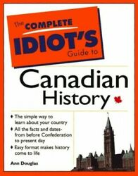 Complete Idiots Guide To Canadian History By Douglas Paperback Book The Fast