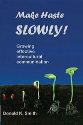 Make Haste Slowly Growing Effective Intercultural Communication By Donald K. S