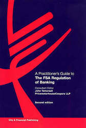 A Practitionerand039s Guide To The Fsa Regulation Of Banking By John Tattersall