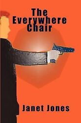 The Everywhere Chair By Jones Janet