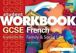 Gcse French Family And Social Life Foundation Workbook Student Workbooks By