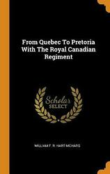 From Quebec To Pretoria With The Royal Canadian Regiment Hardcover Book Free Shi