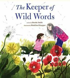 The Keeper Of Wild Words Smith Kloepper 9781452170732 Fast Free Shipping..