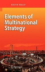 Elements Of Multinational Strategy Head New 9783540447658 Fast Free Shipping..