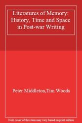 Literature Of Memory History, Time And Space In Post-war Writing By Peter Midd