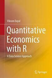 Quantitative Economics With R A Data Science Approach Dayal 9789811520341..