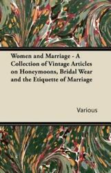 Women And Marriage A Collection Of Vintage Articles On Honeymoons Bridal W...