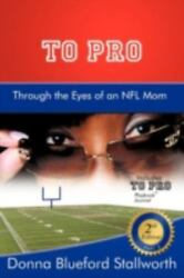 To Pro Through The Eyes Of An Nfl Mom Part 2 By Donna Blueford Stallworth