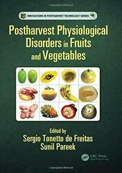 Postharvest Physiological Disorders In Fruits A, De-freitas, Pareek