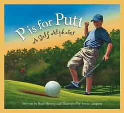 P Is For Putt A Golf Alphabet Sleeping Bear Press Sports And ... By Herzog, Brad