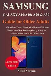 Samsung Galaxy A10/a10e A20 And A30 Guide For Older Adults ... By Newman Nelson